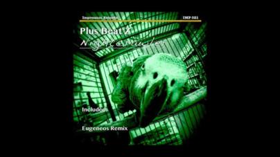 EP Nightcrawler - Plus Beat'Z - Lançado pela Label Impressum Records contando com 01 track original e remix do Italiano Eugeneos.