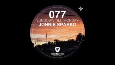 EP Sundown Till' Monday - Plus Beat'Z, Eddie Lopez e Jonnie Sparko - Lançado pela Label Casa do Conde contando com 01 track remix.