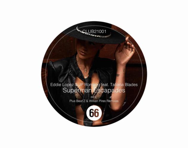 EP Superman Escapades - Plus Beat'Z, Eddie Lopez, Tatiana Blade e JP Romano - Lançado pela Label Club 66 contando com 01 track remix.